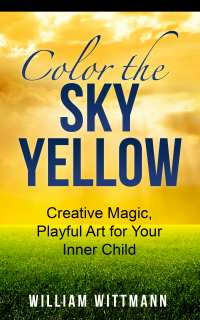 Color the Sky Yellow by Seattle Life Coach William Wittmann