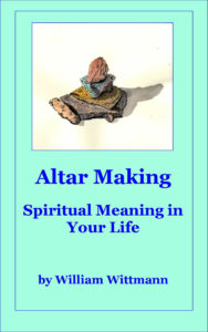 Cover of Altar Making by Seattle Life Coach William Wittmann - book giveaway