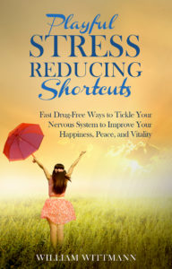 Playful_Stress_Reducing_Shortcuts by Seattle Life coach William Wittmann